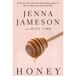 Honey, Book by Jenna Jameson and Hope Tarr