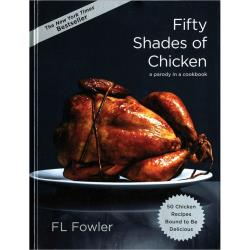 Fifty Shades of Chicken Book by FL Fowler, Hardcover